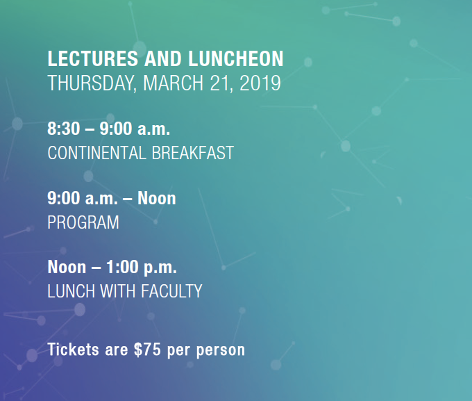 LECTURES AND LUNCHEON - Thursday, March 21, 2019